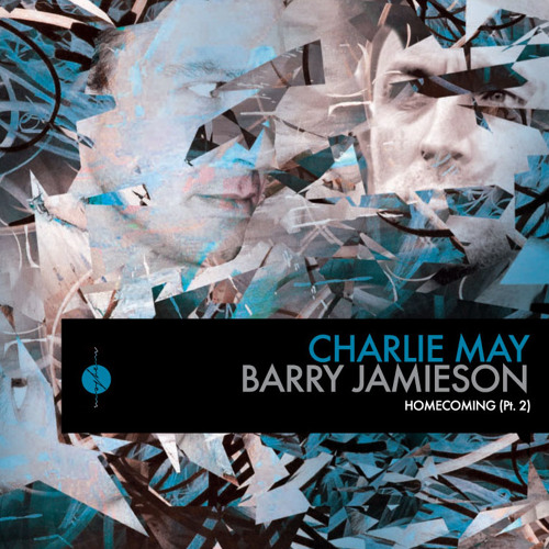 Charlie May & Barry Jamieson - Homecoming (COMA Remix) [OUT NOW @ BEATPORT.COM]
