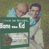 Blame the Kid - When in Doubt (DJ Mix)