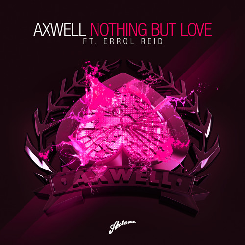 Axwell ft Errol Reid - Nothing But Love (Extended Vocal)