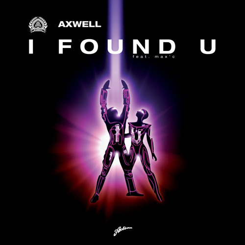 Axwell Ft Max'c - I Found U (Remode)