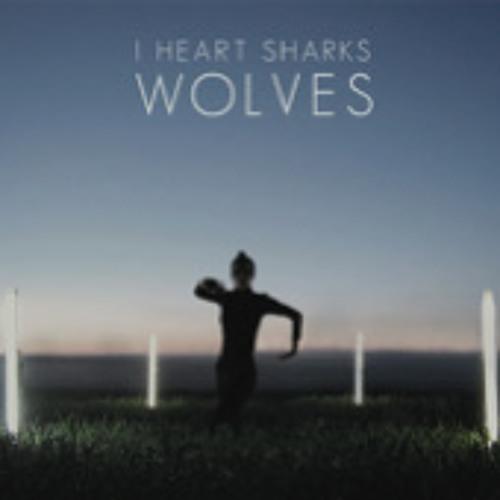 I Heart Sharks - Wolves