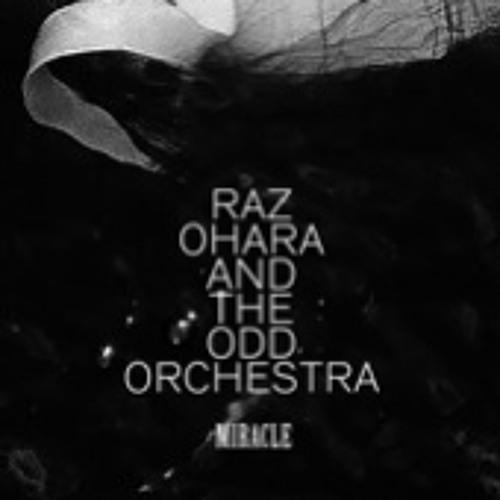 Raz Ohara & The Odd Orchestra - Miracle