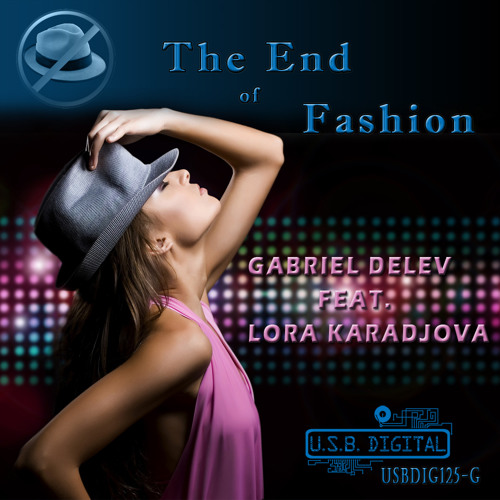 Gabriel Delev feat. Lora Karadjova - The End of Fashion  ( Original  Mix)