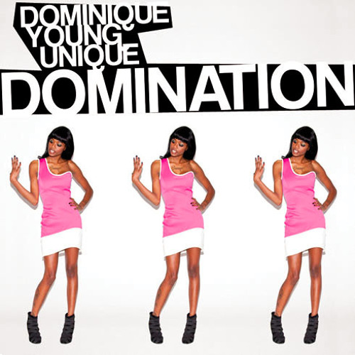 Dominique Young Unique - The World Is Mine