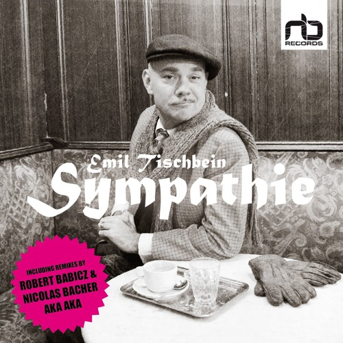 Herr Tischbein - Sympathie (Robert Babicz Remix) Soundcloud Preview