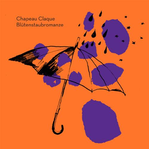 CHAPEAU CLAQUE - Blütenstaubromanze/ Hemmann Rmx