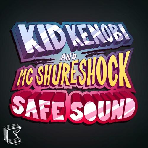 'Safe Sound (RackNRuin Remix Vox)' - Kid Kenobi & MC Shureshock