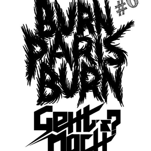 Burn Paris Burn # 6 - Geht's Noch?
