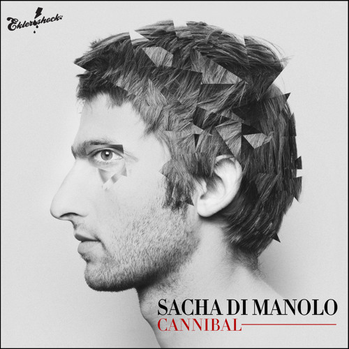 Sacha Di Manolo - Cannibal (all EP Preview)