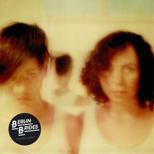 Berlin Brides - The Ballad For the Touch-Deprived