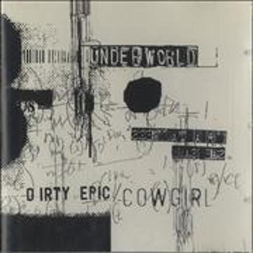 Underworld - Cowgirl [Ryan Luciano I'm Invisable Rework] [Sasha & Nick Warren Support]