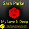 Sara Parker - My Love Is Deep - Rachel Ellektras Manifesto Magic Mix