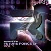 Future Force EP Volume 1 - Sampler