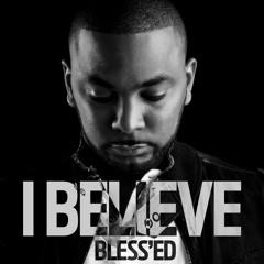 Bless'Ed - I Believe