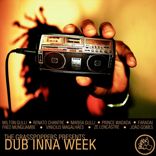 The Grasspoppers presents Dub Inna Week