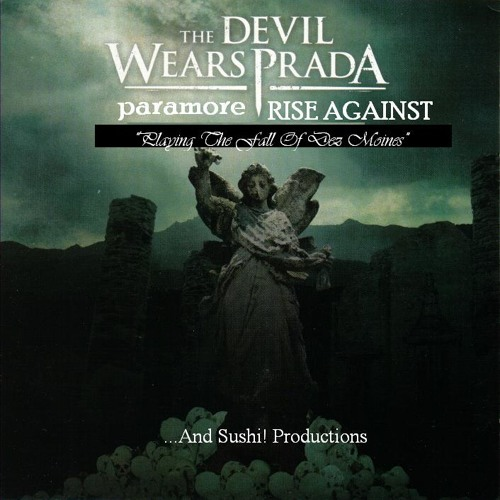 Playing The Fall Of Dez Moines (Paramore vs. Rise Against vs. The Devil Wears Prada)