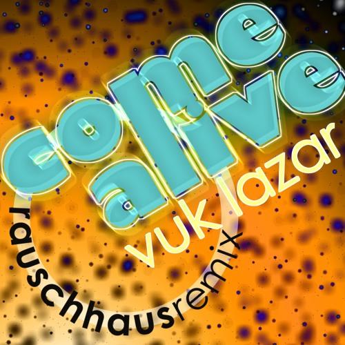 Come Alive (Rauschhaus Remix)