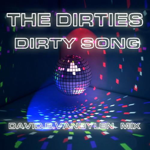 The Dirties - The Dirty Song (David Van Bylen Remix)
