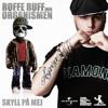 Roffe Ruff Med Organismen - Skyll På Mig (Prod. The Soul Beats The Riddim) mp3