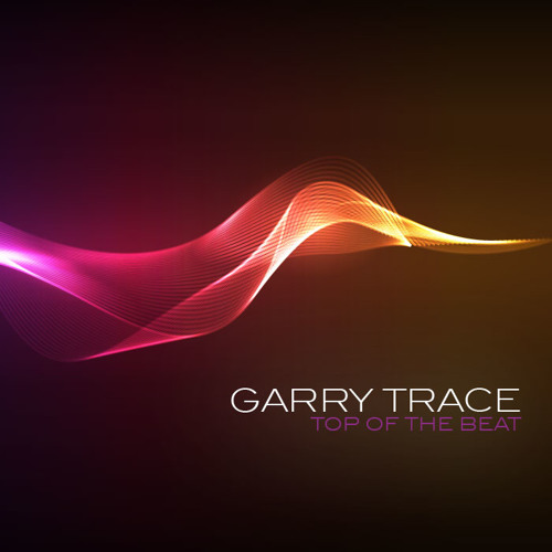 Garry Trace - top of the beat (original version)