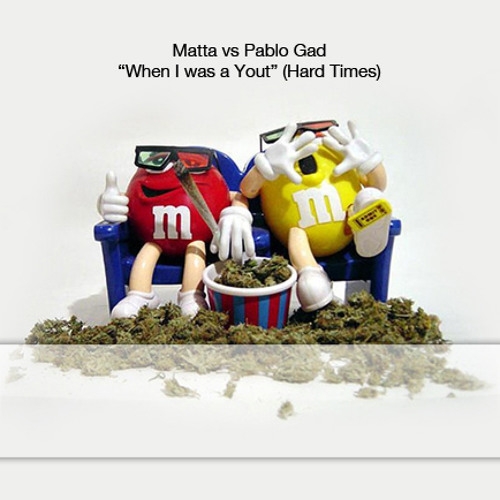 """Matta vs Pablo Gad """"When I Was a Yout"""" (Hard Times) Free download"""