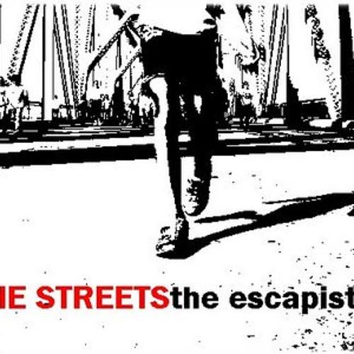 The Escapist - The Streets (Reinero Refix)