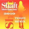 Sway (Mucho Mambo) 2010 - Shaft (Teddy Remix)