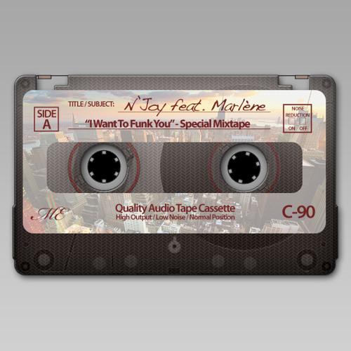 N'Joy feat. Marlène - I Want To Funk You (Special Mixtape)