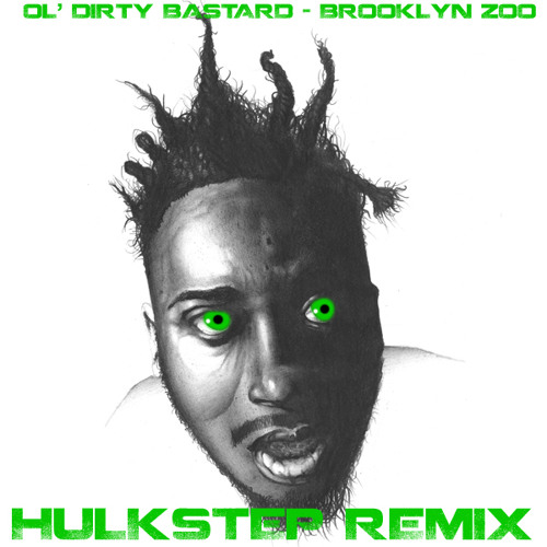 Ol Dirty Bastard - Brooklyn Zoo (Hulkstep Remix)