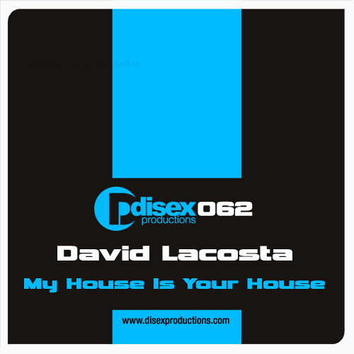David Lacosta - My House is Your House (Original Mix)