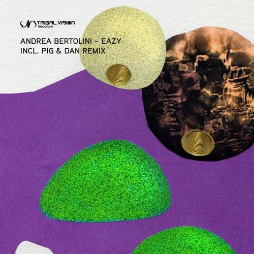 Andrea Bertolini - Eazy (Pig & Dan Remix)