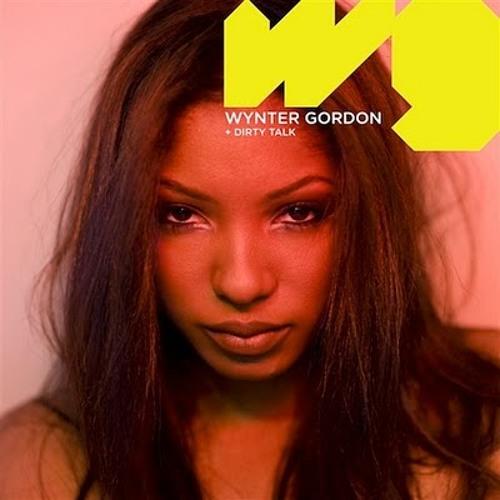 Wynter Gordon - Dirty Talk (CCW Dirty Dub) *Official* [Property Of Atlantic Records]
