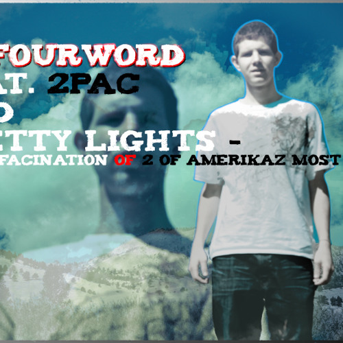 DJ Fourword feat. 2Pac and Pretty Lights - Total Fascination of 2 of Amerikaz Most Wanted