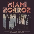 Miami Horror Sometimes Artwork