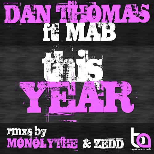 Dan Thomas feat. MAB - This Year (Zedd Remix)