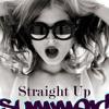 Straight Up ( Top 40, Hip Hop, Pop Mix)