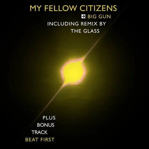 My Fellow Citizens - Big Gun EP (Including Remix By The Glass)