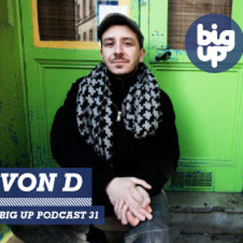 Big Up Magazine Podcast 31 (Von D)