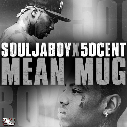 "Soulja Boy feat 50 Cent - ""Mean Mug"""