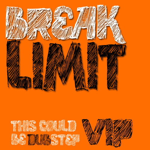 BreakLimit - This Could Be Dubstep (VIP)