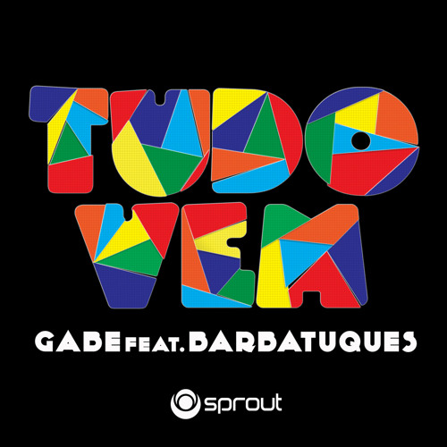 Gabe - Tudo Vem (OUT NOW ON BEATPORT)