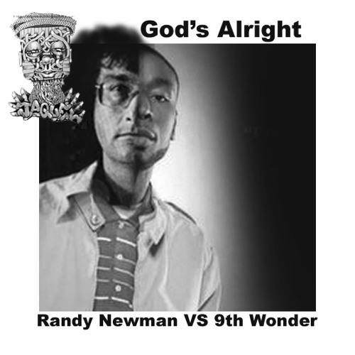 God's Alright (Randy Newman vs 9th Wonder)