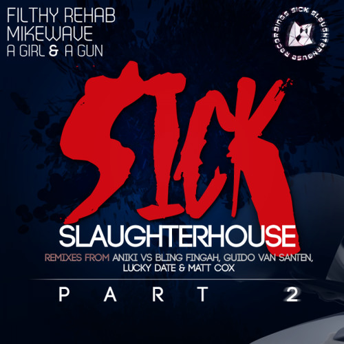 Filthy Rehab and MikeWave feat. A Girl and A Gun - Sick Slaughterhouse (Lucky Date Remix)