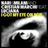 Nari&Milani and Cristian Marchi feat luciana - I got my eyes on you (Nari & Milani edimix)