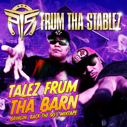 Frum Tha Stablez - 93 Till Infinity (Feat. Devolo) (Talez Frum Tha Barn Mixtape)
