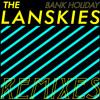 The Lanskies: Bank Holiday (Debmaster Remix)