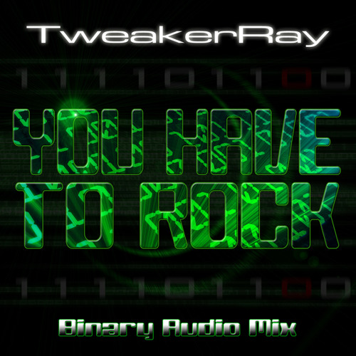 TweakerRay - You Have to Rock (Binary Audio Mix Teaser)