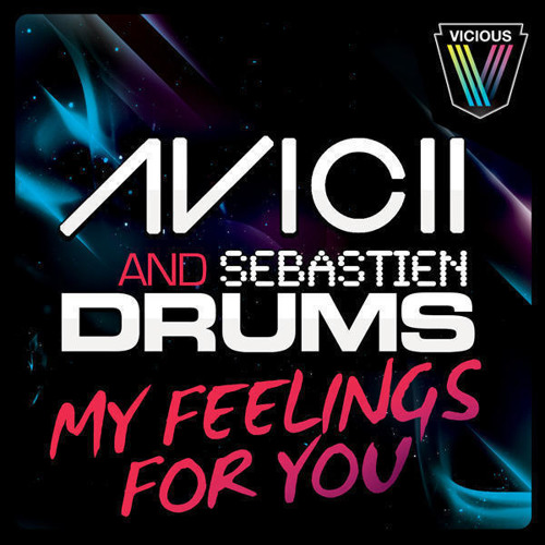 Avicii & Sebastien Drums - My Feelings For You (Radio Edit)