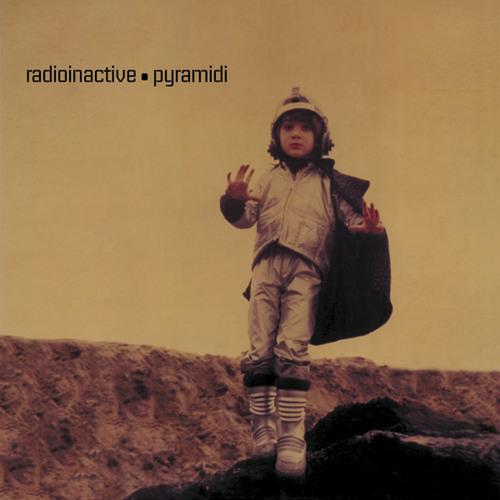 Radioinactive - Pyramidi