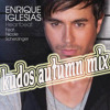 ENRIQUE IGLESIAS - I CAN FEEL YOUR HEARTBEAT(kudos autumn mix)